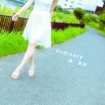 森 真梨 / Ordinary